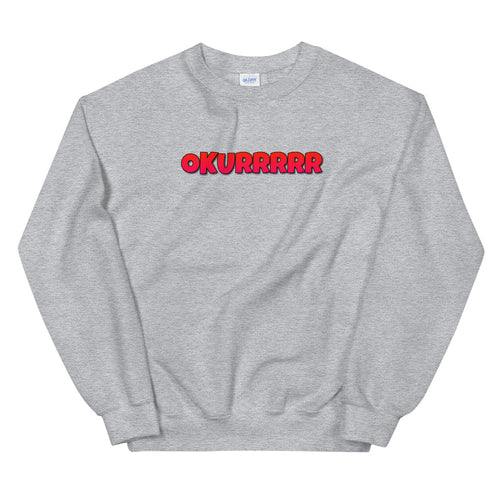 Grey Okurrr Meme Pullover Crewneck Sweatshirt for Women