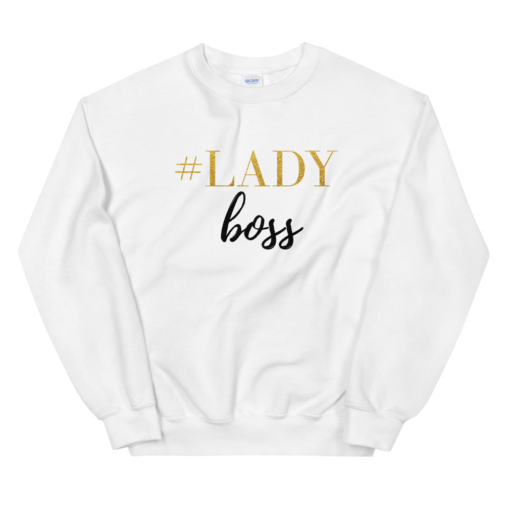 Lady Boss Sweatshirt | Motivational Hashtag Lady Boss Crewneck for Women