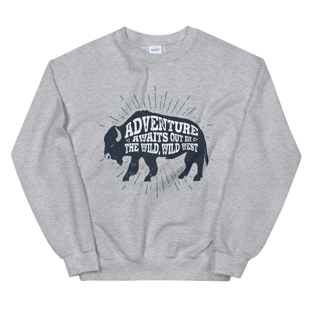 Adventure Awaits Out in The Wild, Wild West Sweatshirt