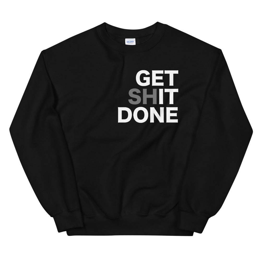 Get Shit Done Sweatshirt | Motivational Words Crewneck for Women