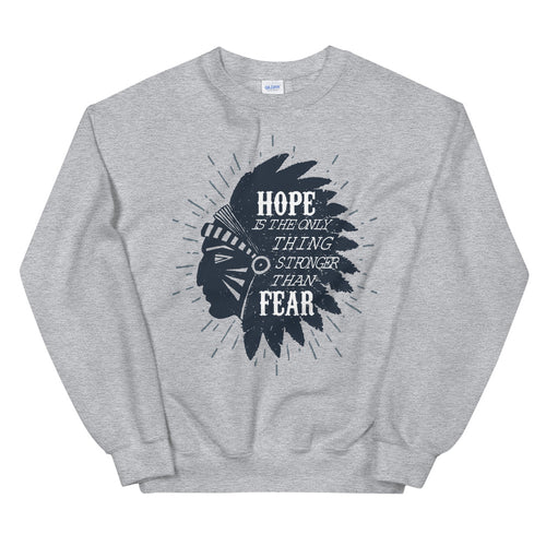 Hope is The Only Thing Stronger Than Fear Crewneck Sweatshirt