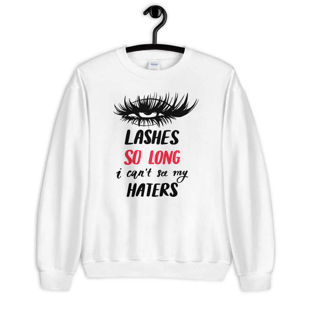 Lashes So Long I Cant See My Haters Sweatshirt in White Color