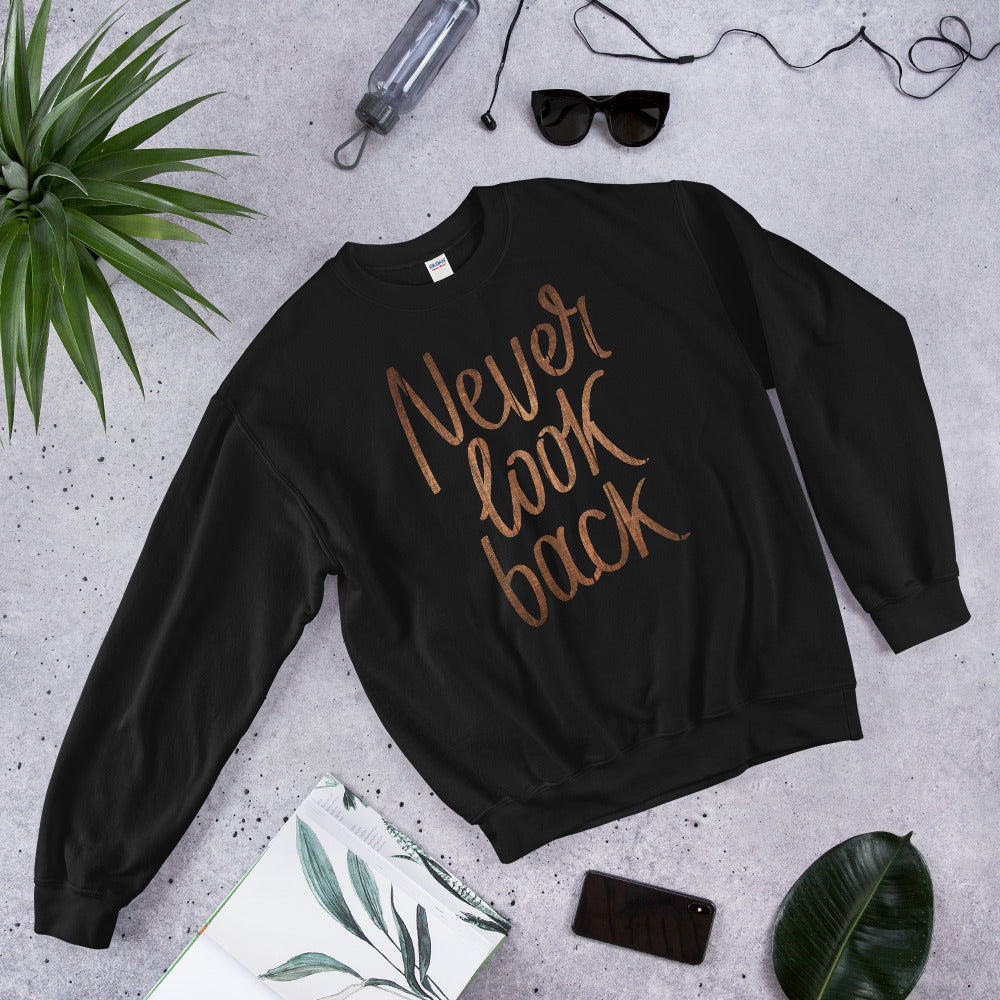 Never Look Back Sweatshirt | Looking Back Quotes Crewneck for Women