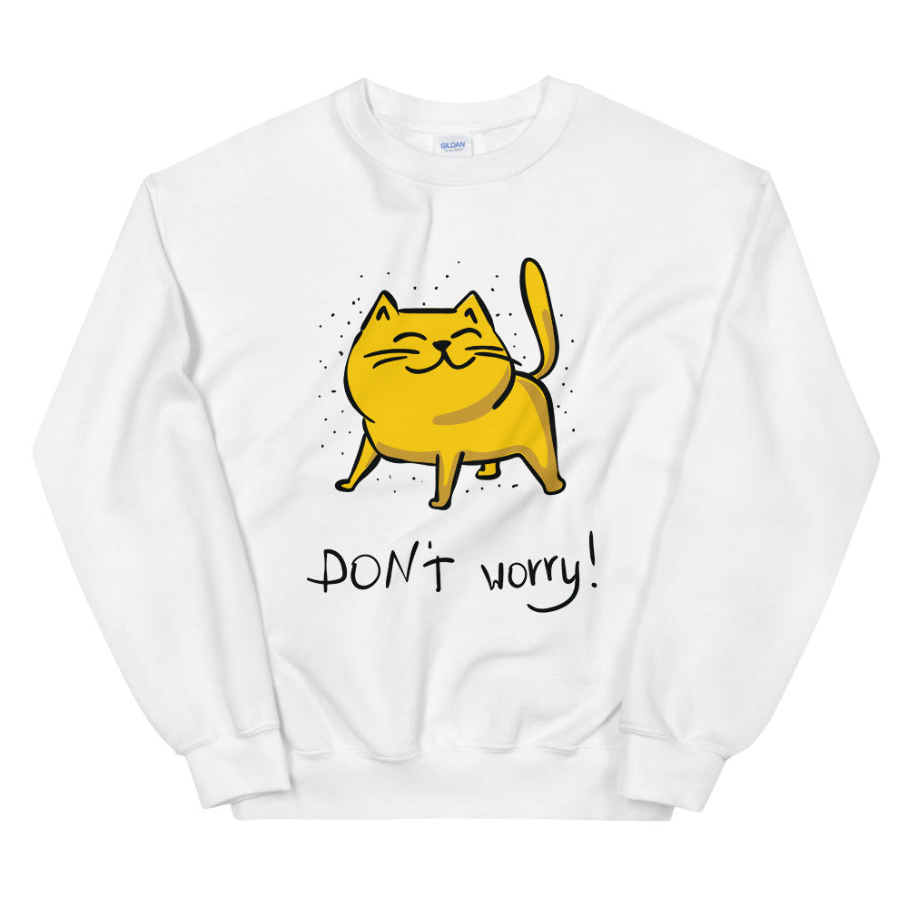 Don't Worry Sweatshirt | Yellow Cat Inspirational Quote Crewneck for Women