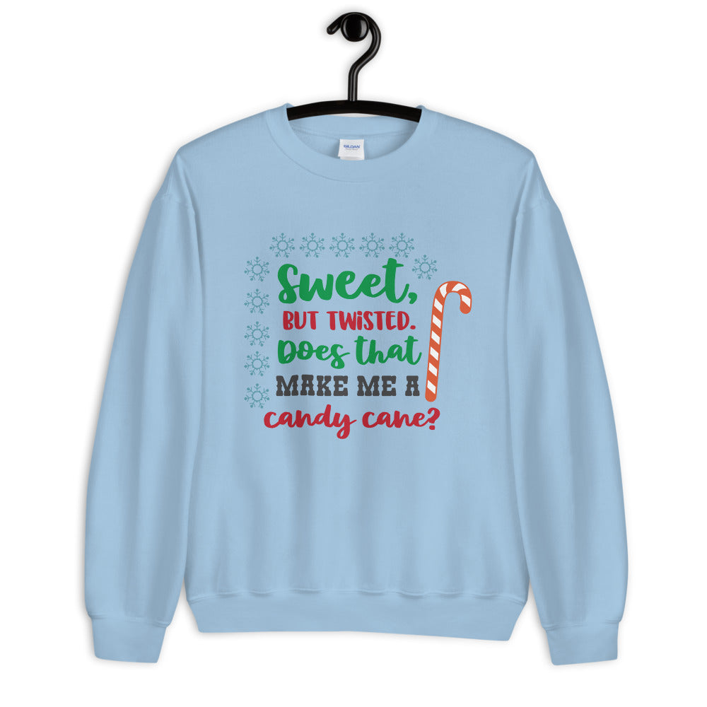 Sweet But Twisted, Does That Make Me A Candy Cane Sweatshirt