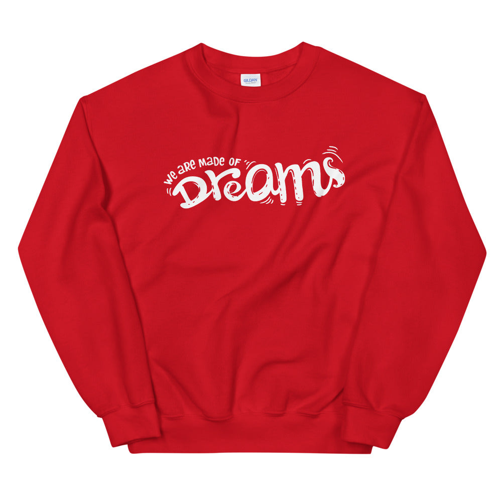 We are Made of Dreams Crewneck Sweatshirt for Women