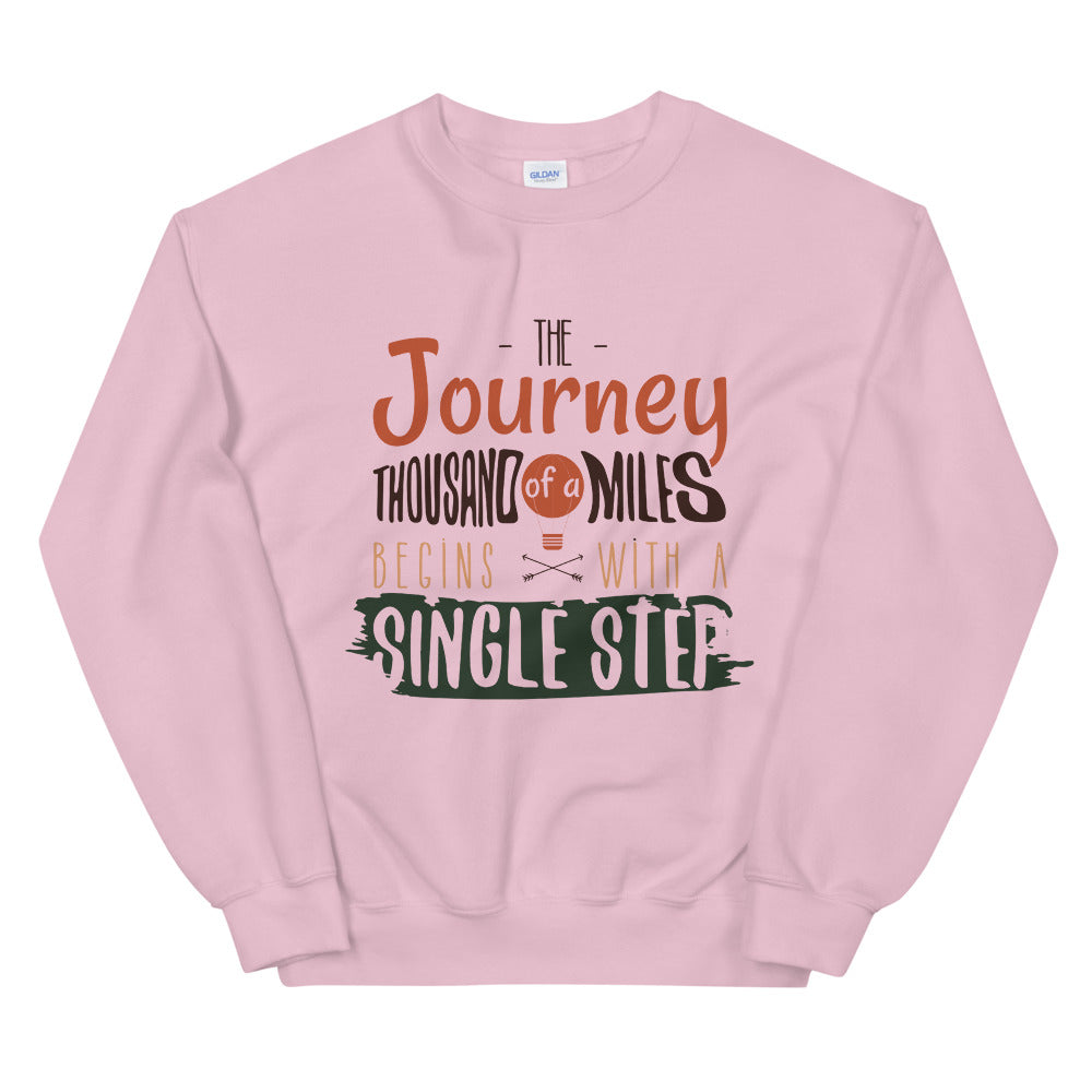 The Journey of a Thousand Miles Begins With a Single Step Sweatshirt