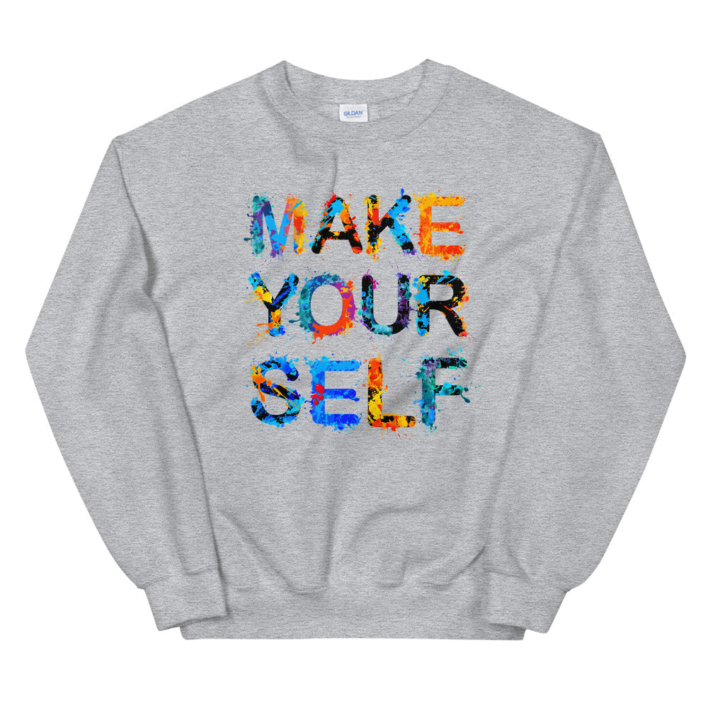 Make Yourself Sweatshirt | Inspiring Quote Crewneck for Women