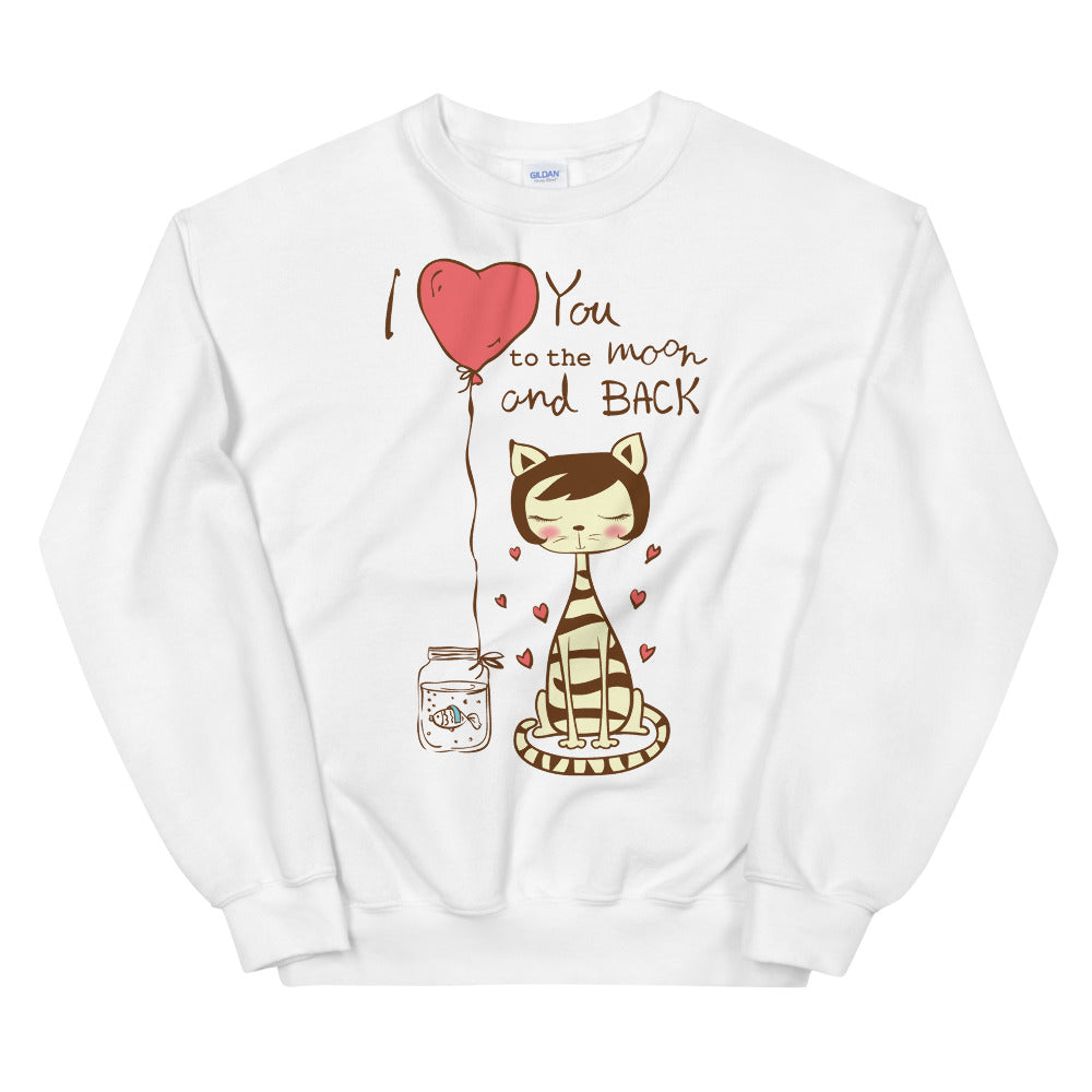 I Love You To The Moon and Back Crewneck Sweatshirt