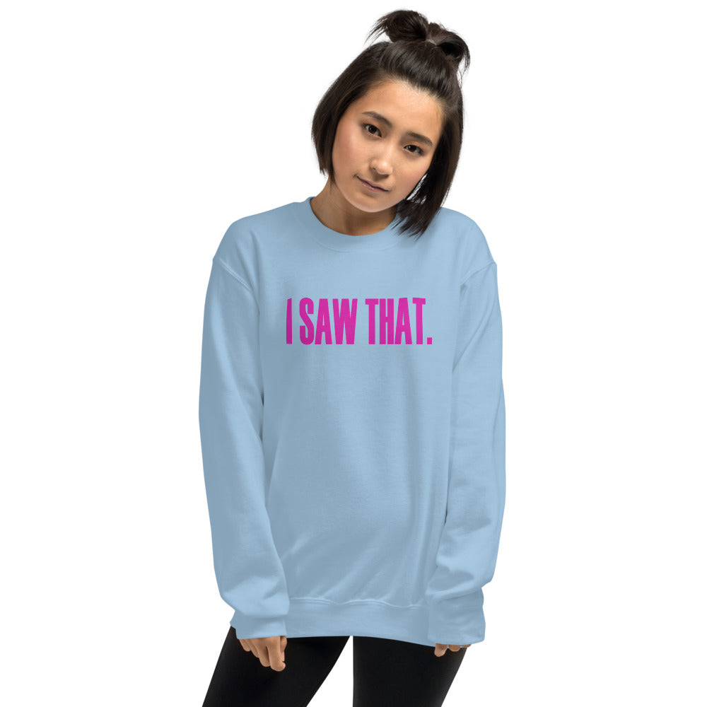 I Saw that Meme Crewneck Sweatshirt for Women