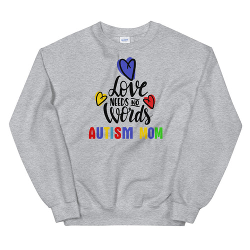 Autism Mom Sweatshirt | Grey Love Has No Words Autism Mom Sweatshirt