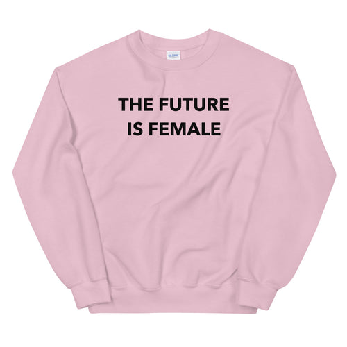 The Future is Female Sweatshirt | Pink Crewneck Women Empowerment Sweatshirt