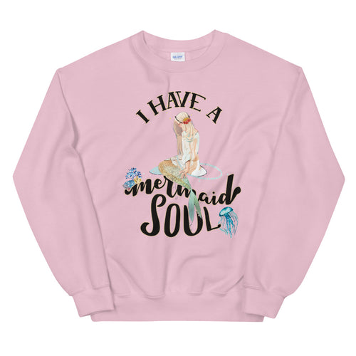 I Have a Mermaid Soul Crewneck Sweatshirt for Women