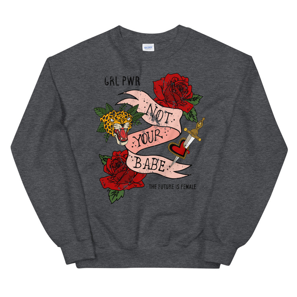 Not Your Babe Sweatshirt | Vintage design Feminist Sweatshirt for Women