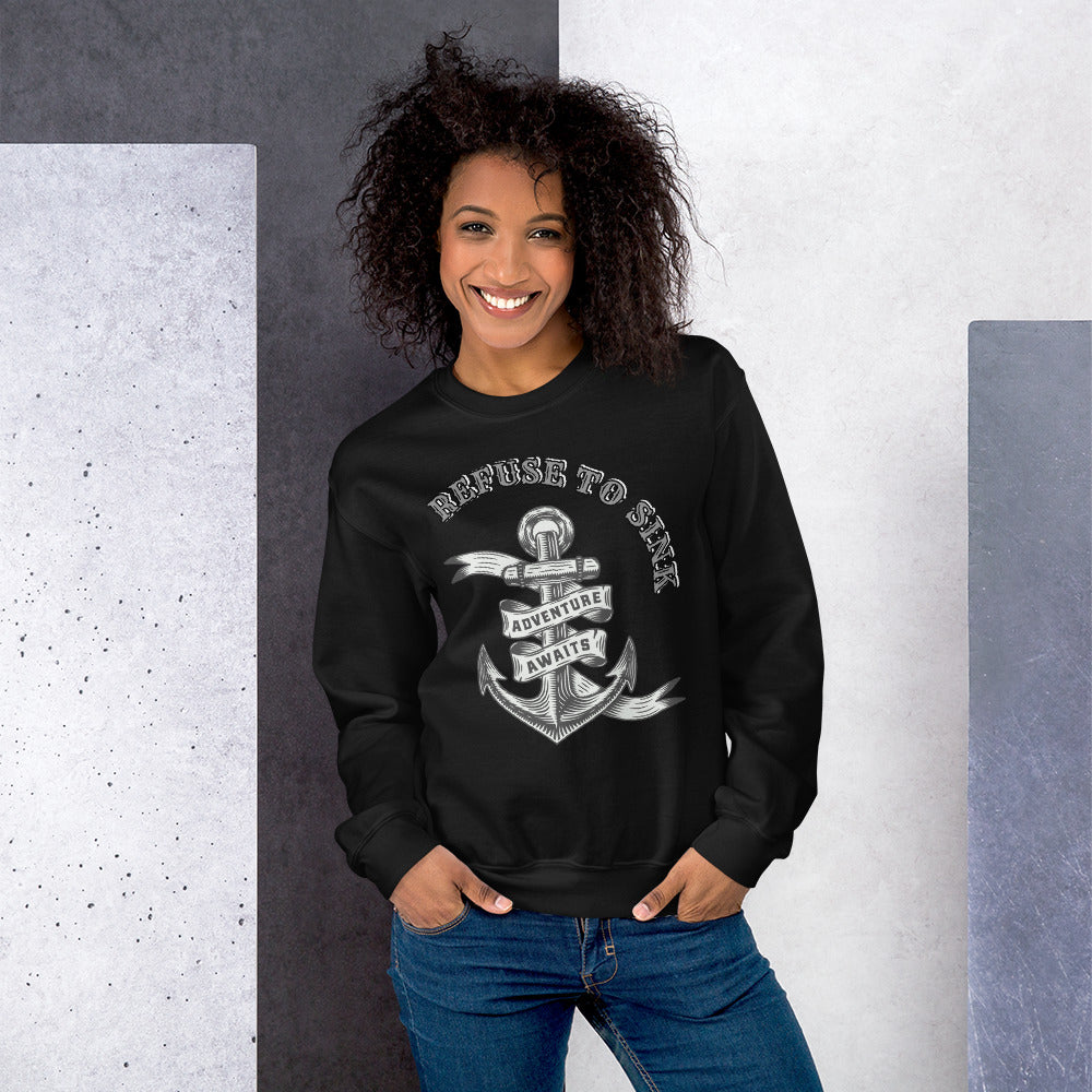 Refuse To Sink Anchor Adventure Awaits Crewneck Sweatshirt