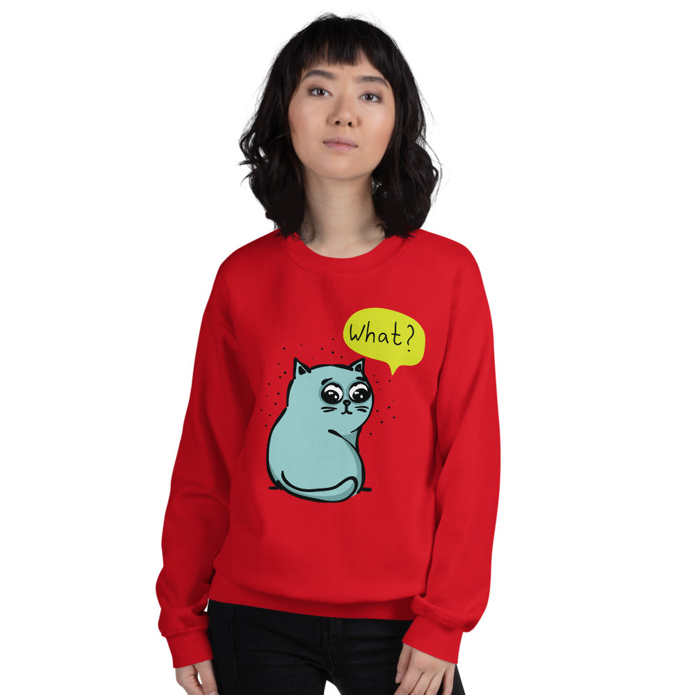 What? Cat Meme Sweatshirt | Funny Sarcastic Cat Crewneck for Women
