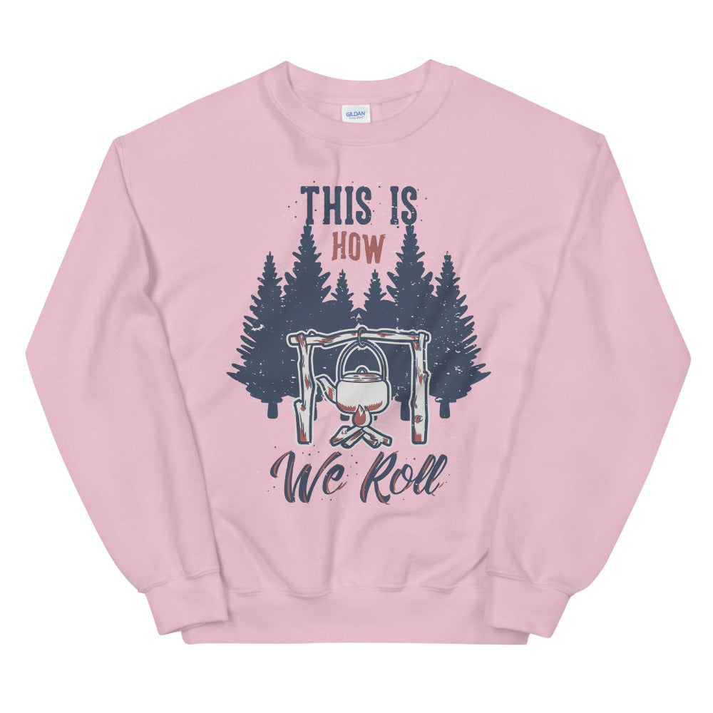 This is How We Roll Sweatshirt in Pink Color For Women