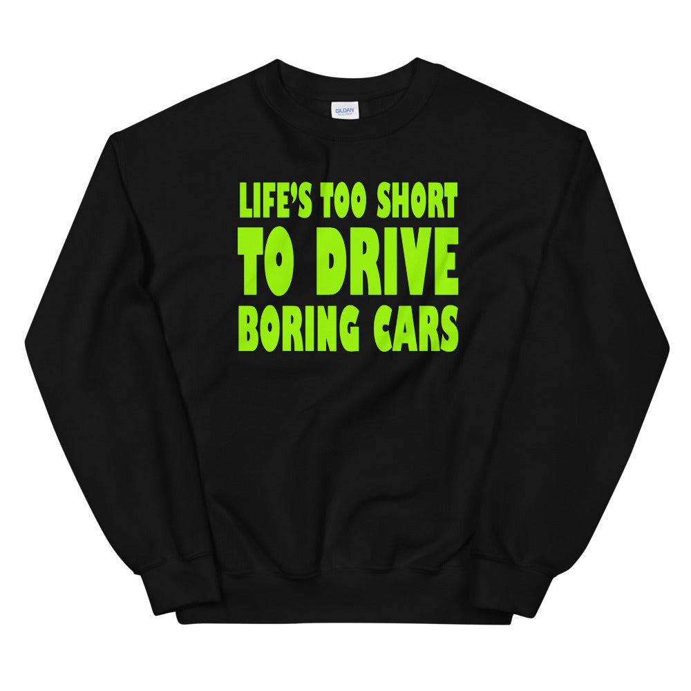 Life is Too Short Meme Crewneck Sweatshirt for Women