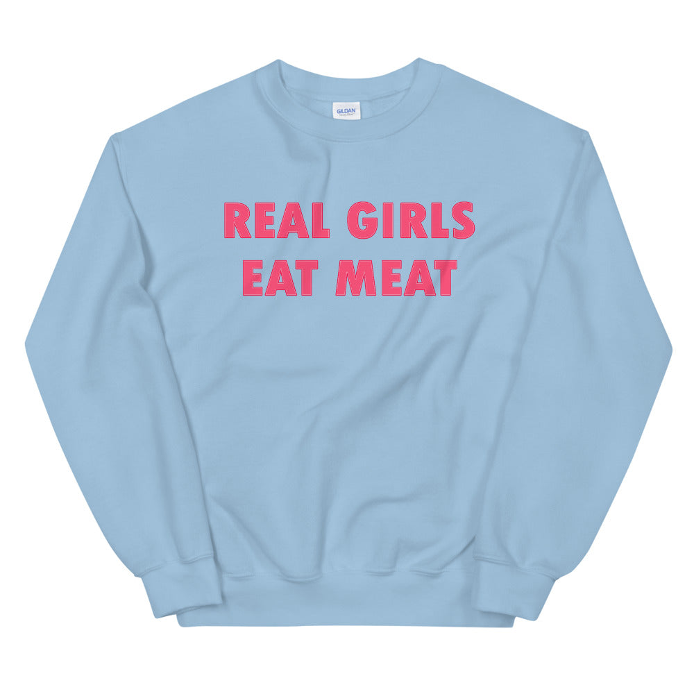 Real Girls Eat Meat Funny Crewneck Sweatshirt for Ladies