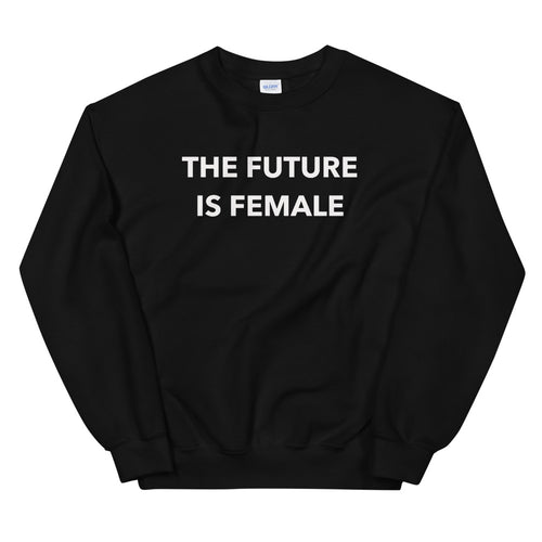 Black Future is Female Meme Pullover Crewneck Sweatshirt for Women
