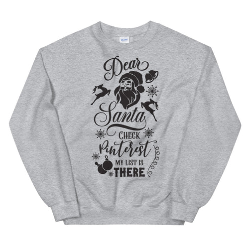 Dear Santa Check Pinterest My List is There Sweatshirt for Women