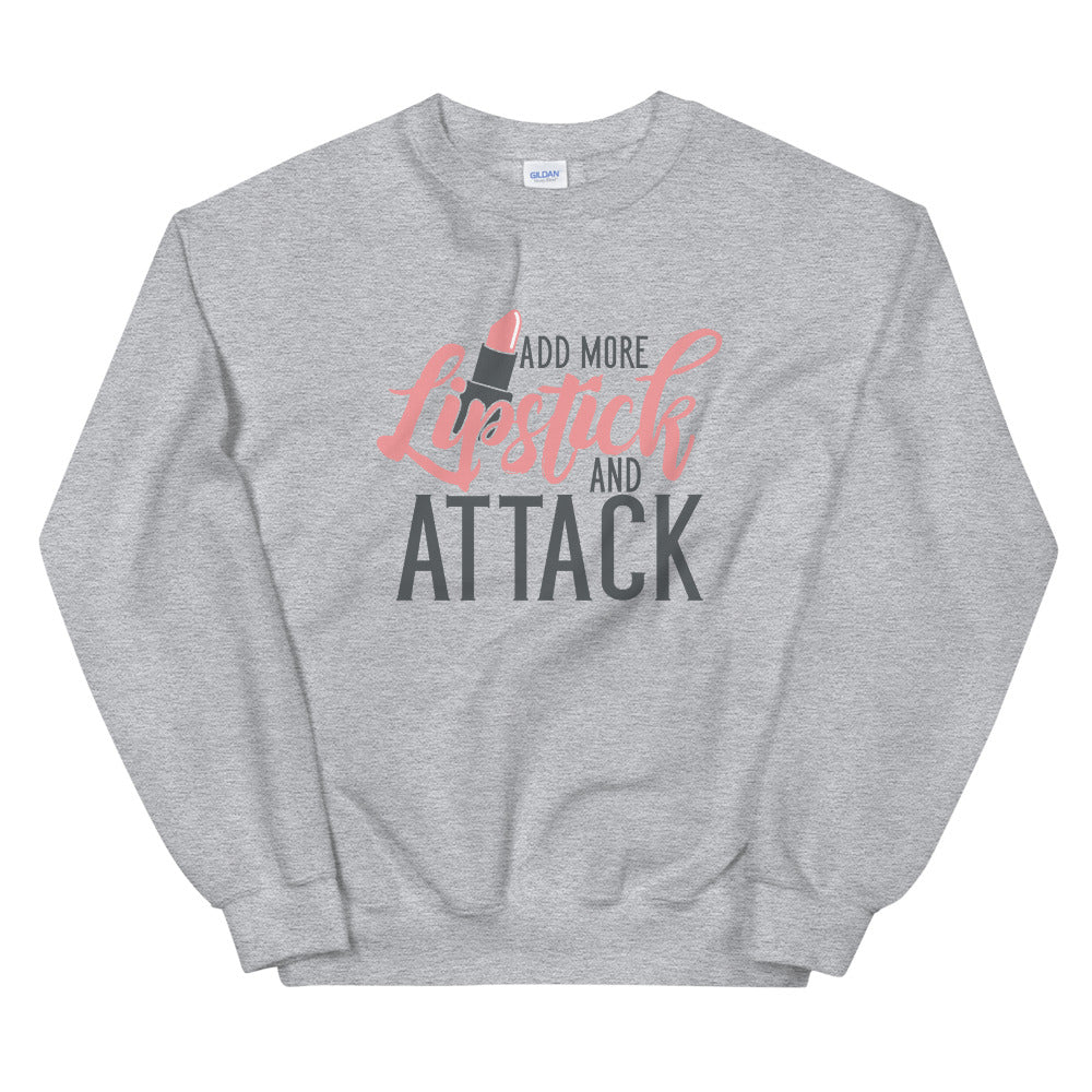 Add More Lipstick and Attack Crewneck Sweatshirt for Women