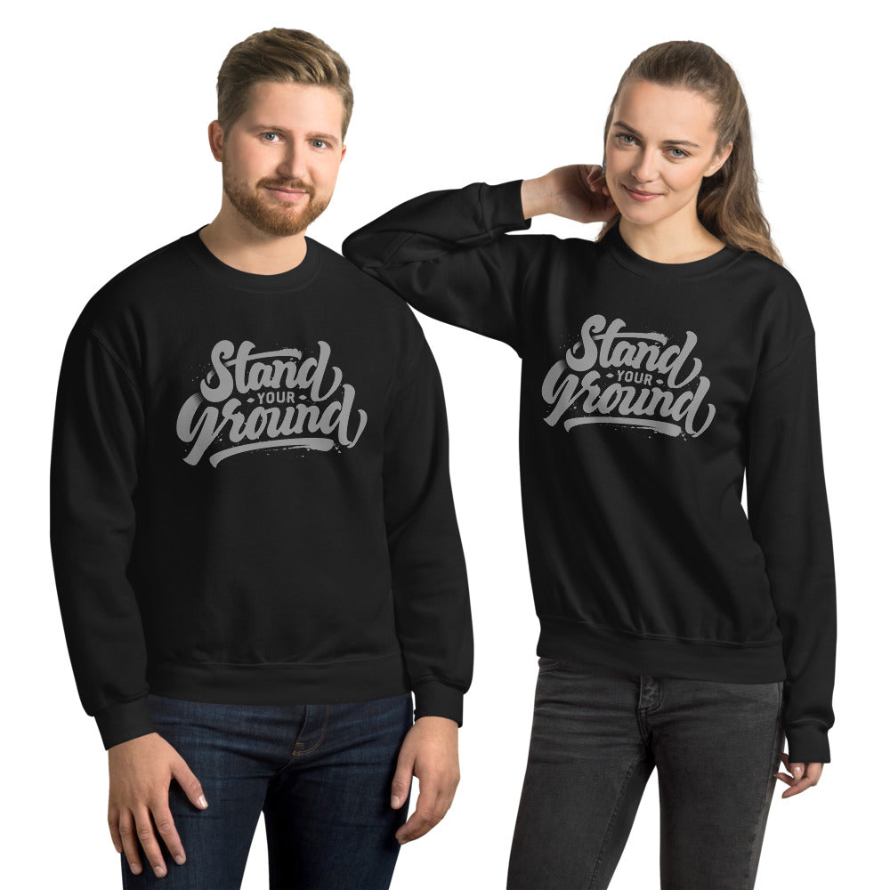 Stand Your Ground Sweatshirt | Empowered Women, Do Not Run Away from Situations