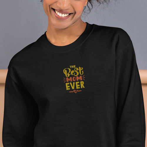 The Best Mom Ever Meme Embroidered Sweatshirt Mother's Day Gift idea