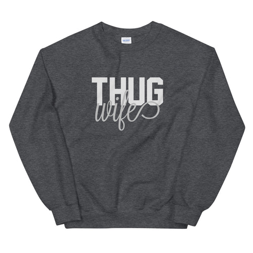 Thug Wife Sweatshirt Crew Neck for Women