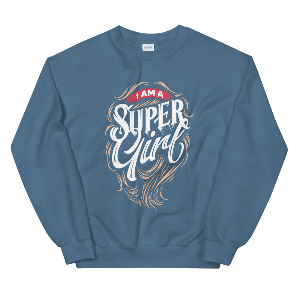 Super Girl Sweatshirt | I am a Super Girl Crewneck for Women