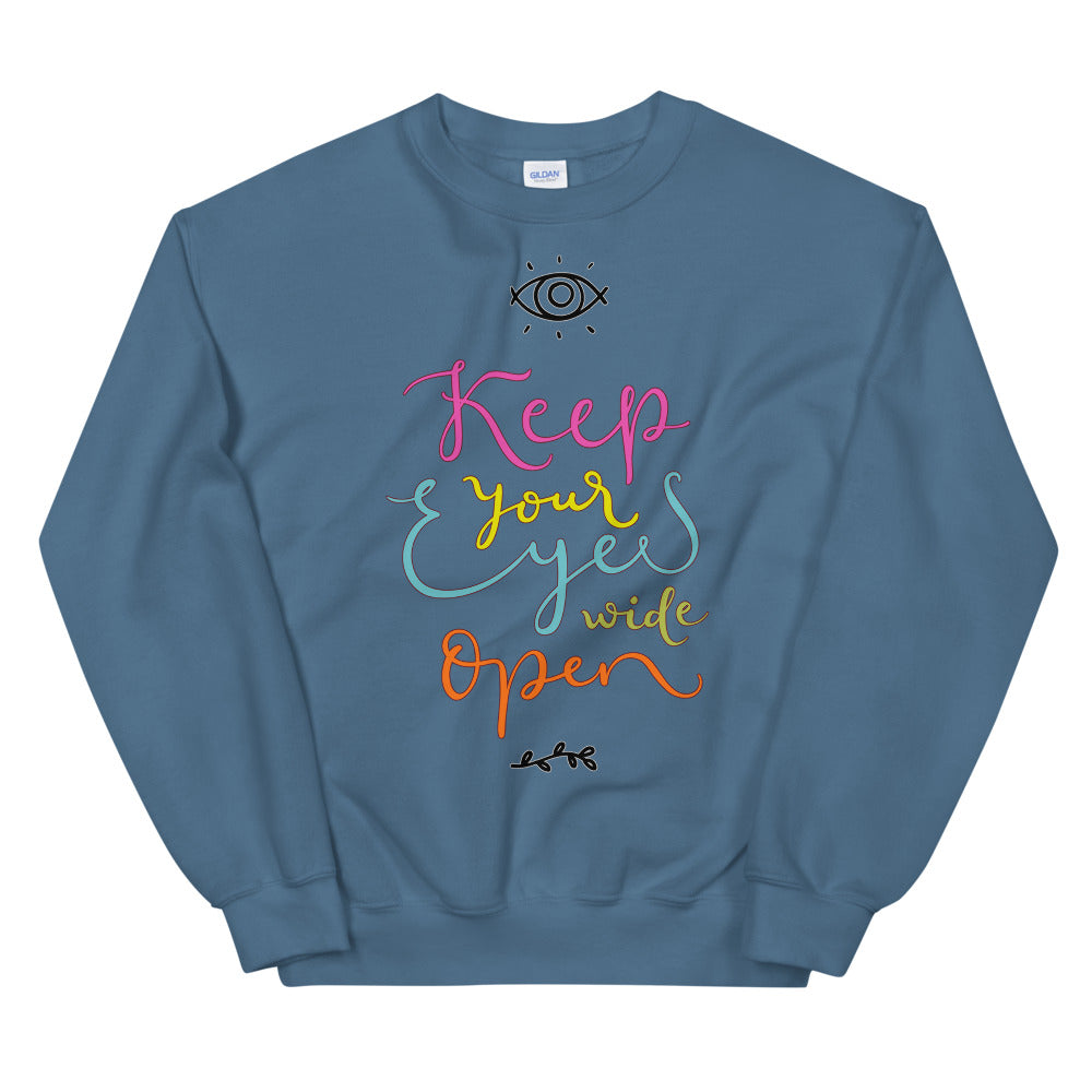 Keep Your Eyes Wide Open Crewneck Sweatshirt for Women
