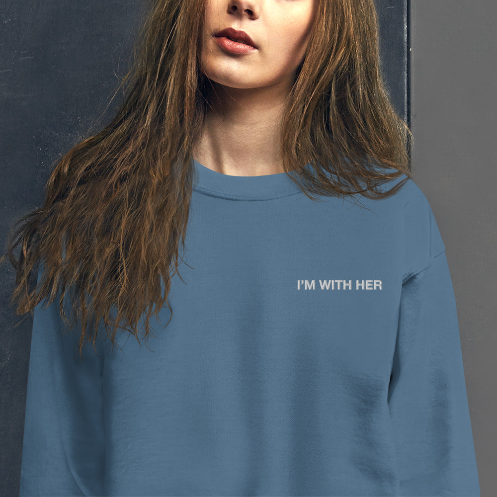 I'M With Her  Embroidered Pullover Crewneck Sweatshirt for Women