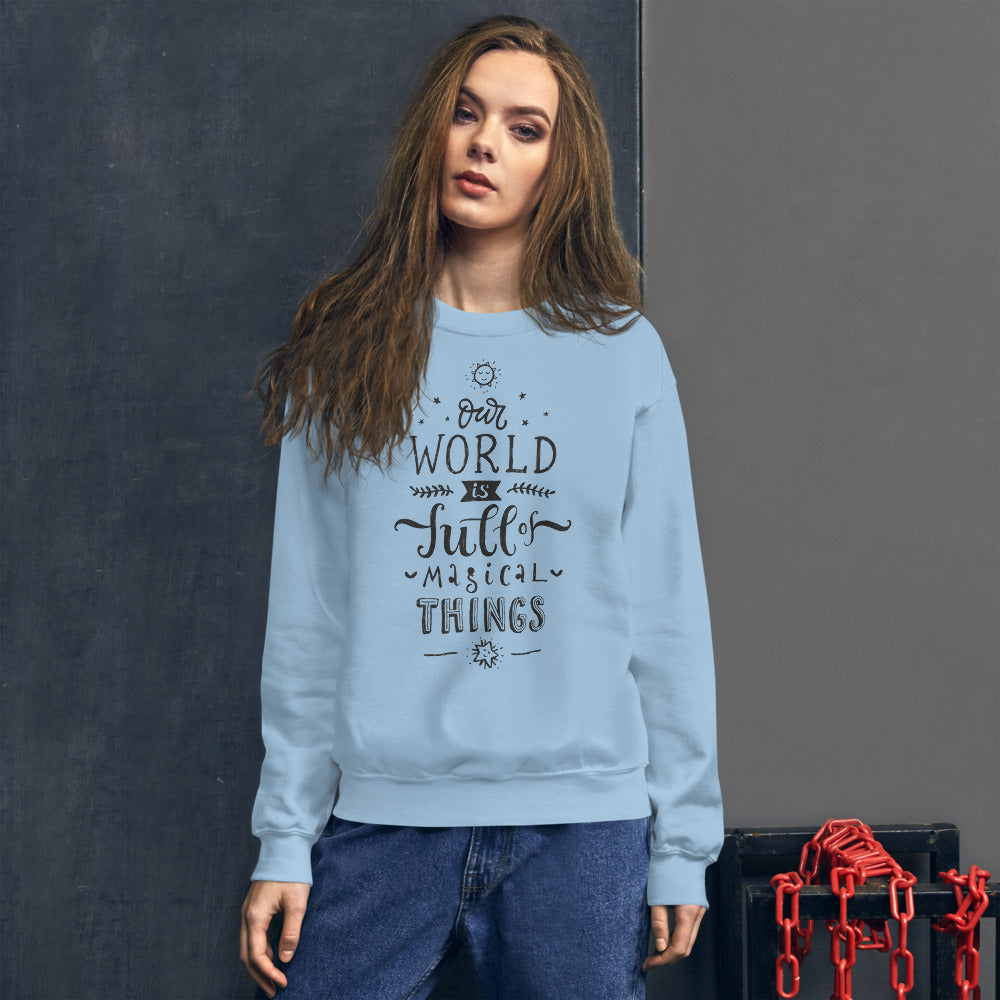 Our World is Full of Magical Things Crewneck Sweatshirt