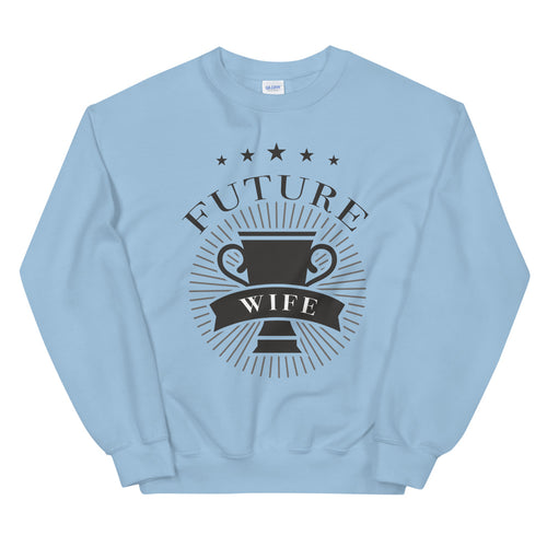 Future Trophy Wife Crewneck Sweatshirt for Women
