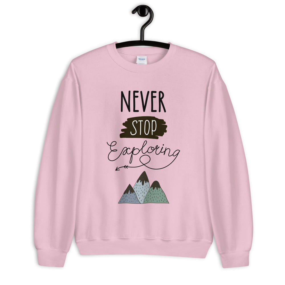 Never Stop Exploring Sweatshirt | Inspiring Crew Neck for Women