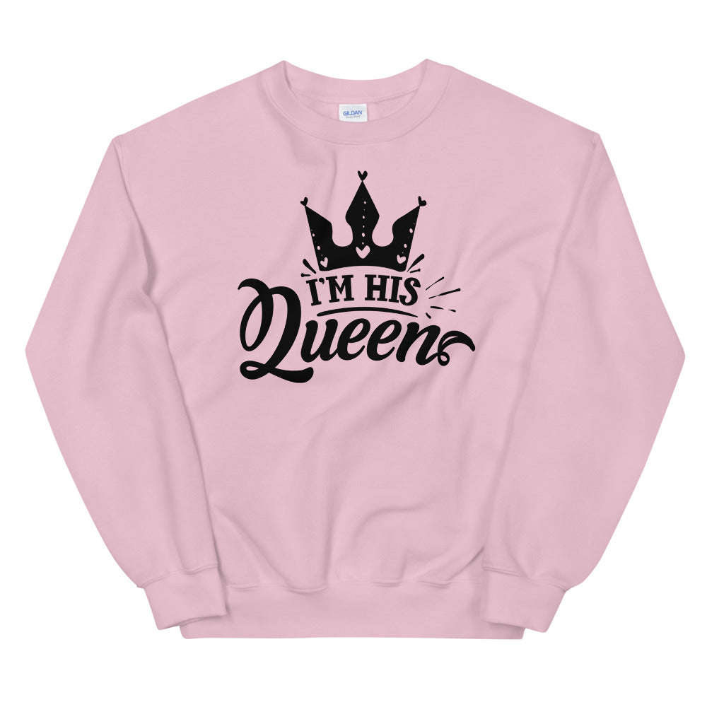 I am His Queen Crewneck Sweatshirt for Women