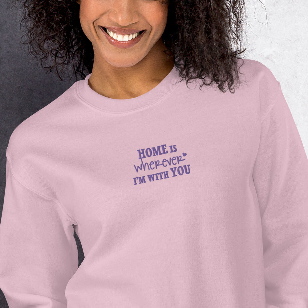 Home is Wherever I'm With You Embroidered Pullover Crewneck