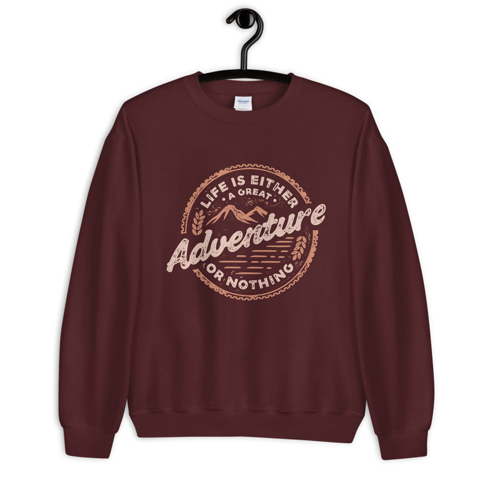 Great Adventure Sweatshirt | Life is Either a Great Adventure or Nothing Crewneck