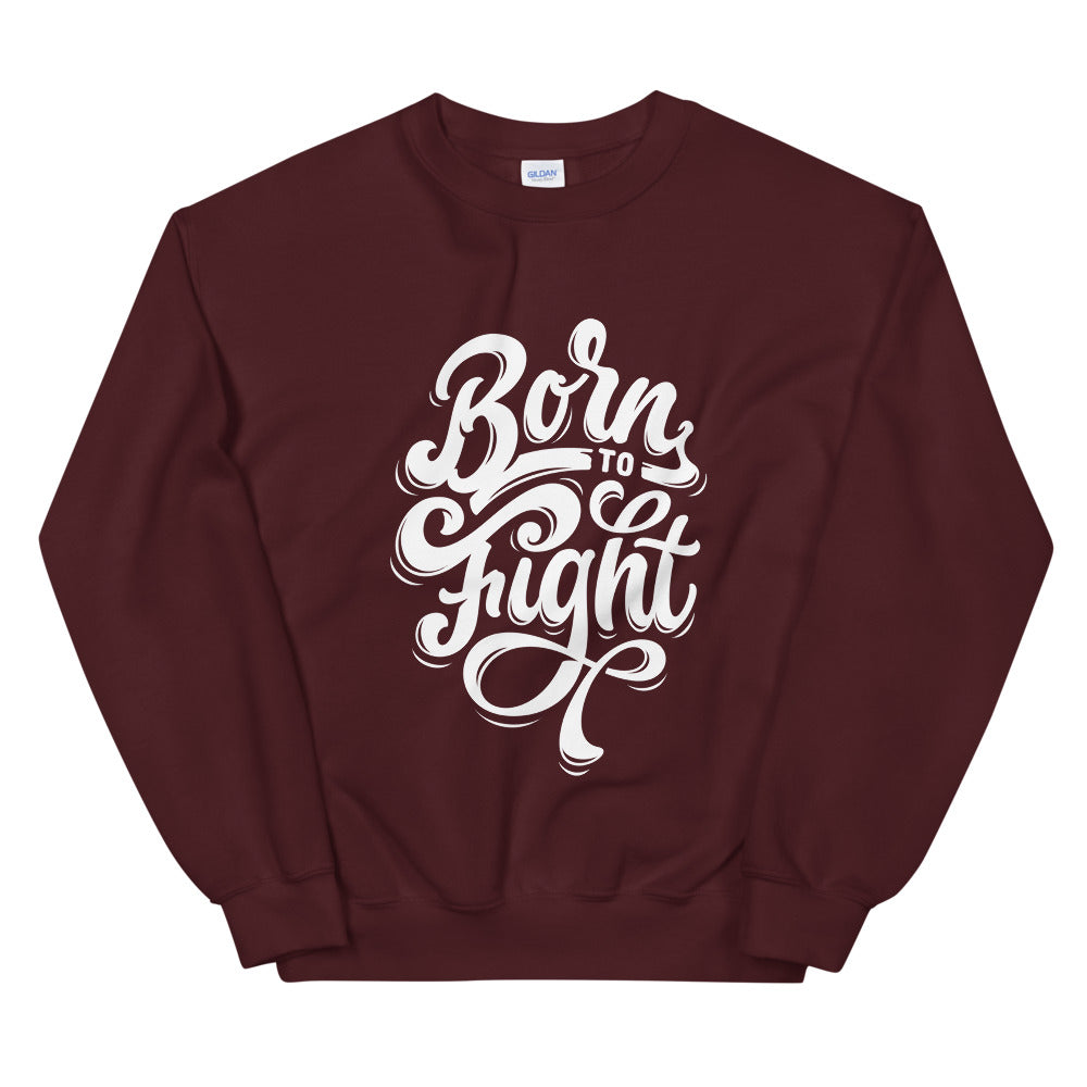 Born To Fight Empowerment Crewneck Sweatshirt for Women