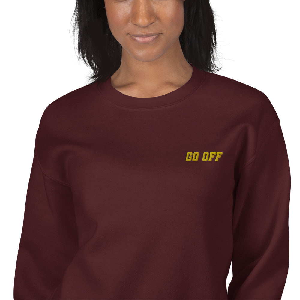 Go Off Sweatshirt Embroidered Encouragement Pullover Crewneck