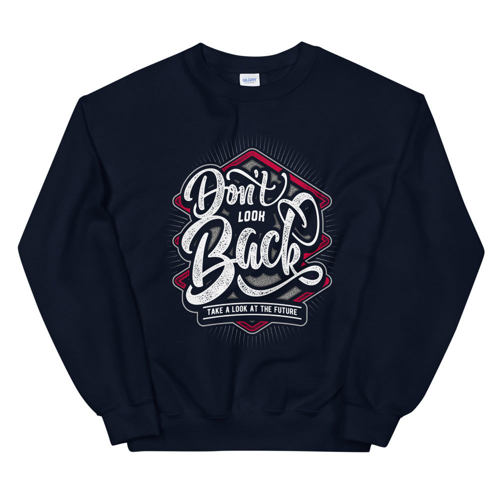 Don't Look Back Sweatshirt | Moving On Saying Crewneck Women