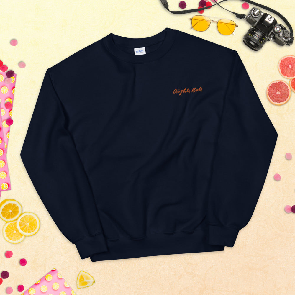 Aight Bet Sweatshirt Embroidered Meme Slang Pullover Crewneck