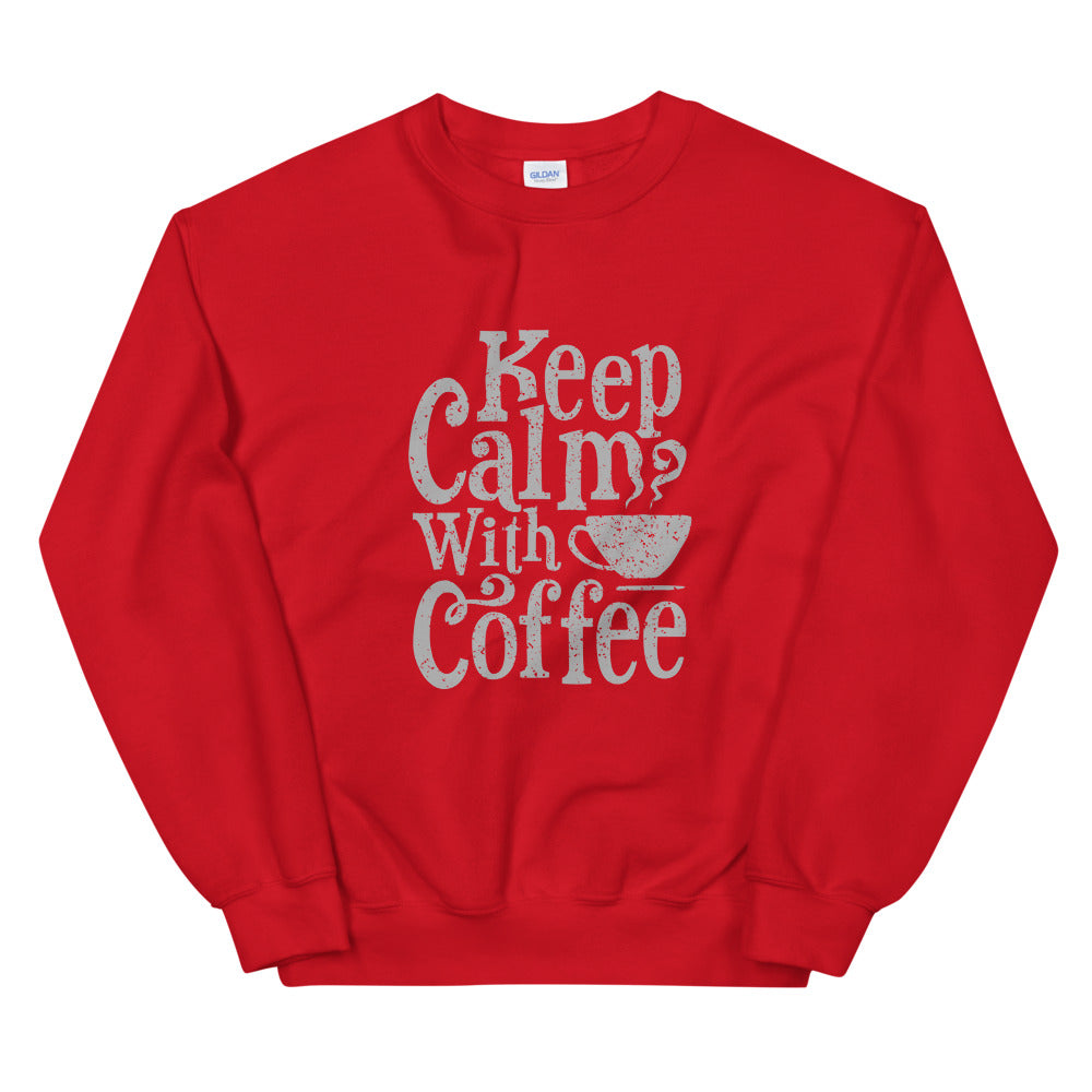 Keep Calm With Coffee Crewneck Sweatshirt for Women