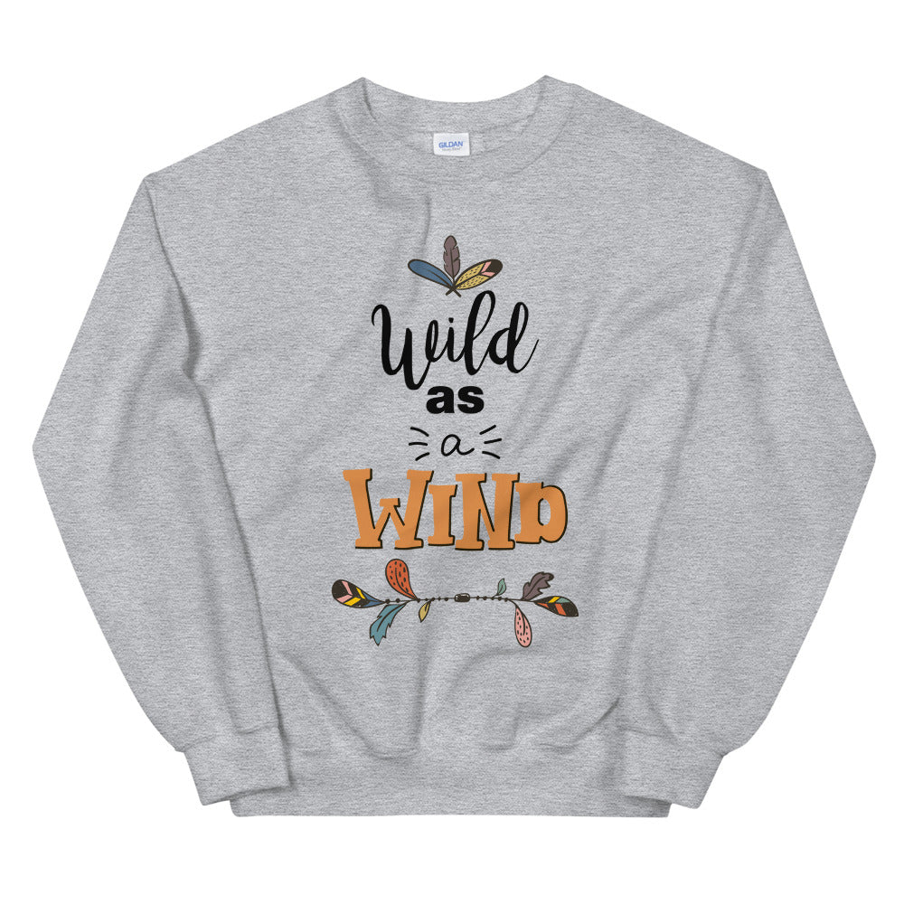 Wild as Wind Sweatshirt | Uplifting Quote Crew Neck for Women
