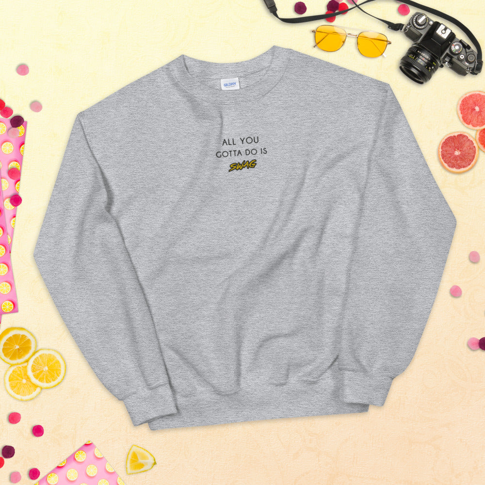 Embroidered All You Gotta Do is Swag Pullover Crewneck Sweatshirt Girls