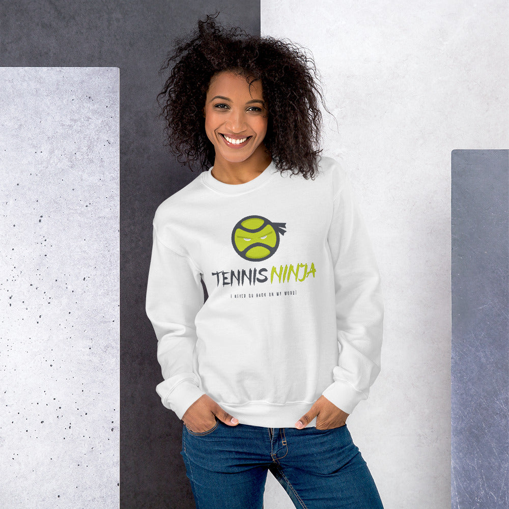 Tennis Ninja Sweatshirt | I Never Go Back on My Word! Crewneck for Women