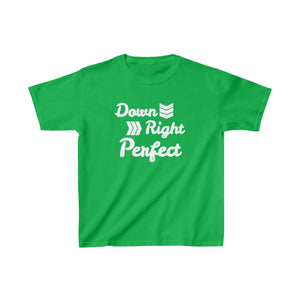 Down Right Perfect - Kids Unisex Tee