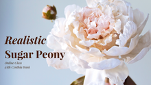 Load and play video in Gallery viewer, Peony Sugar Flower - Online Course
