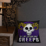All My Friends Are Creeps - Angry Bones Pillow