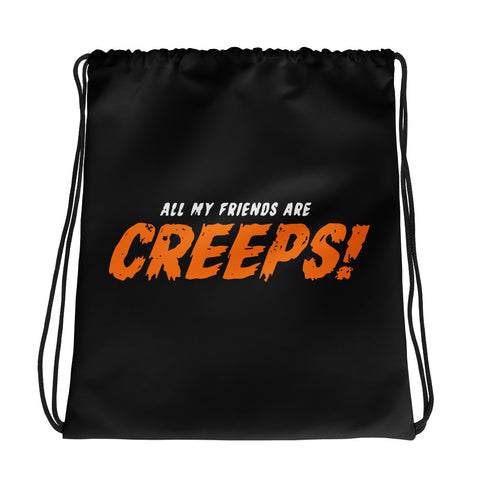 All My Friends Are Creeps Drawstring Bag